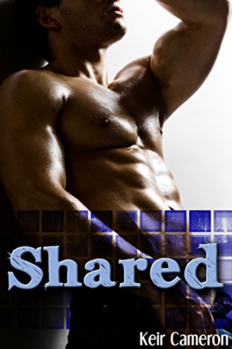Shared (Gay Cuckold Menage Erotica) (English Edition)