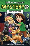 Bark at the Park (Leila and Nugget Mystery) (Volume 3)