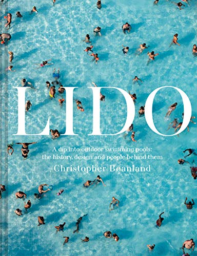 Lido: A dip into outdoor swimming pools: the history, design and people behind them