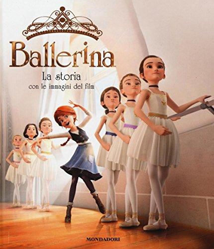 Ballerina. La storia con le immagini del film