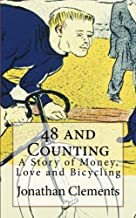 48 and Counting: A Story of Money, Love and Bicycling