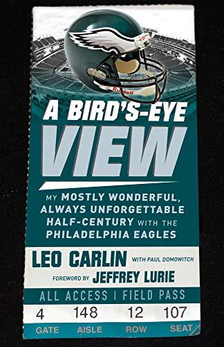 A Bird's-Eye View: My Mostly Wonderful, Always Unforgettable Half-Century with the Philadelphia Eagles