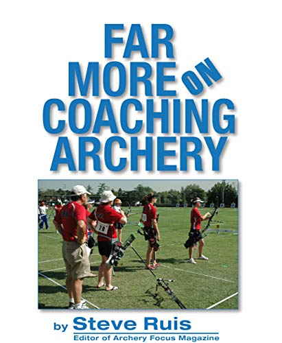 Far More on Coaching Archery (English Edition)