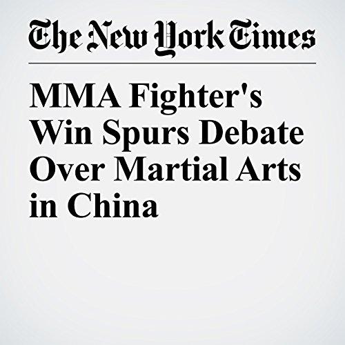 MMA Fighter's Win Spurs Debate Over Martial Arts in China copertina