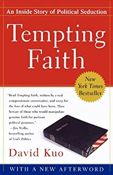 Tempting Faith: An Inside Story of Political Seduction by [David Kuo]