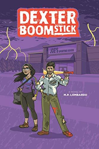 Dexter Boomstick: An Apocalyptic Horror  Novel (English Edition)