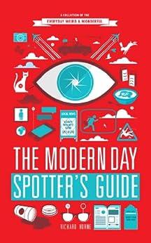 The Modern Day Spotter's Guide by [Richard Horne]