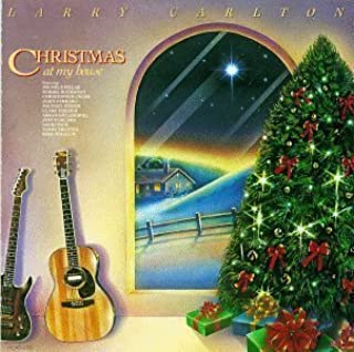 Christmas at My House by Larry Carlton