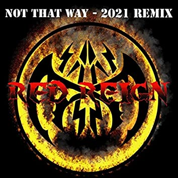 Not That Way (Remix 2021)
