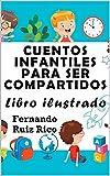Cuentos infantiles para ser compartidos: Libro ilustrado (EN COLOR, gran tamaño 21,5 x 28 cm. - Emociones, valores, positividad y autoestima nº 3)