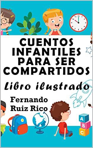 Cuentos infantiles para ser compartidos: Libro ilustrado (Emociones, valores, positividad y autoestima nº 3)