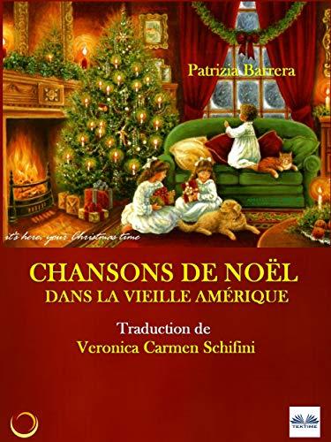 Noel En Amerique Chansons de Noël dans la vieille Amérique (French Edition) eBook