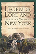 Legends, Lore and Secrets of Western New York (American Legends)