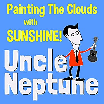 Painting The Clouds With Sunshine!