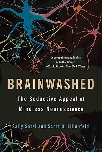 Image of Brainwashed: The Seductive Appeal of Mindless Neuroscience