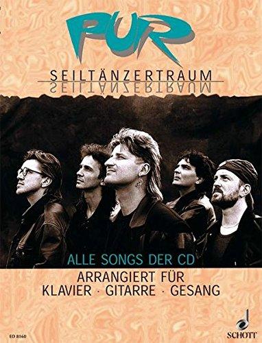 Pur Seiltänzertraum. Alle Songs der CD - Arrangiert für Klavier, Gitarre, Gesang