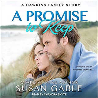 A Promise to Keep     A Hawkins Family Story, Book 3              By:                                                                                                                                 Susan Gable                               Narrated by:                                                                                                                                 Chandra Skyye                      Length: 7 hrs and 7 mins     Not rated yet     Overall 0.0