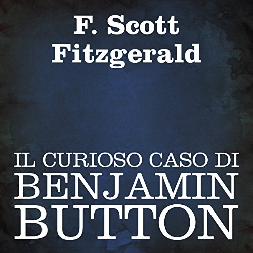 Il curioso caso di Benjamin Button [The Curious Case of Benjamin Button] cover art