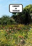 CARNET DE VOYAGE: Journal, prise de notes, original & pratique de 110 pages lignées avec une...