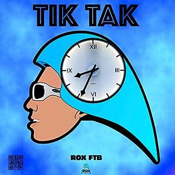 TIK TAK (Rox FTB)