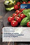 Evaluation of metals concentrations in imported products in Nigeria