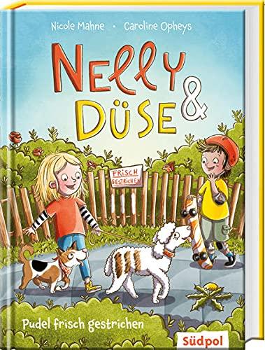 Nelly & Düse - Pudel frisch gestrichen: Lustiges Kinderbuch für Mädchen und Jungen (Erstlesebuch ab 7 Jahren und als Vorlesebuch ab 5 Jahren)