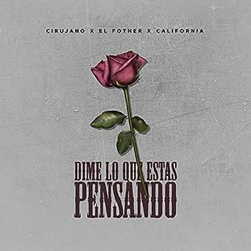 Dime Lo Que Estas Pensando (feat. El Fother & Califonia)