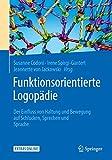 Funktionsorientierte Logopädie: Der Einfluss von Haltung und Bewegung auf Schlucken, Sprechen und Sprache - Susanne Codoni