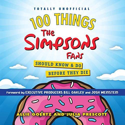 Page de couverture de 100 Things the Simpsons Fans Should Know & Do Before They Die