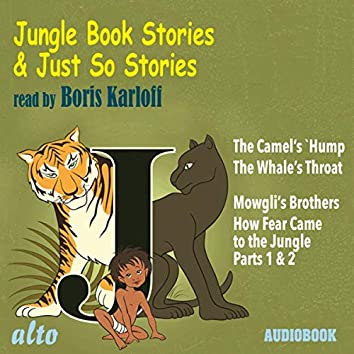 Jungle Book & Just So Stories - Read by Boris Karloff