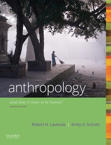 Compare Textbook Prices for Anthropology: What Does it Mean to Be Human 4 Edition ISBN 9780190840686 by Lavenda, Robert H.,Schultz, Emily A.