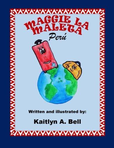 Maggie la maleta: Peru: Volume 4