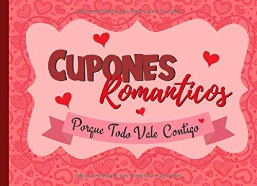 Cupones Romanticos: 30 Cupones De Amor Para Ella, Talonario De Vales Canjeables Para Tu Novia, Mujer, El Regalo Romántico y Caliente Para Sorprender A Tu Pareja