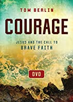Courage: Jesus and the Call to Brave Faith [DVD]