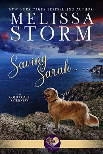 Saving Sarah: A Page-Turning Tale of Romance, Mystery & Fur Babies (The Gold Coast Retrievers Book 1)