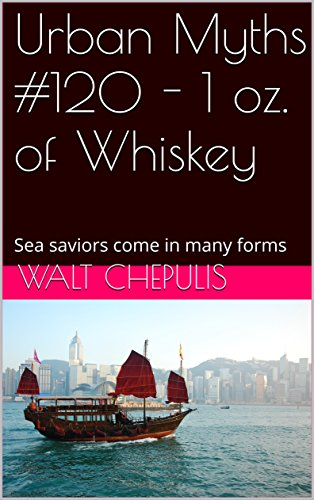 Urban Myths #120 - 1 oz. of Whiskey: Sea saviors come in many forms (English Edition)