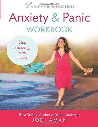 Anxiety & Panic Workbook: Stop Stressing, Start Living (Anxiety-Free Me Series) (Volume 1)