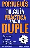 Portugués: Tu Guía Práctica Para El DUPLE: Estrategias y trucos para obtener el diploma de...