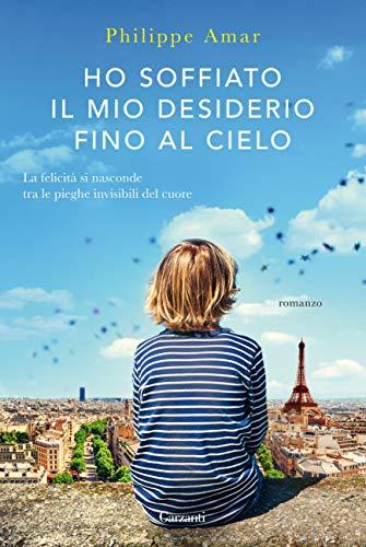 Ho soffiato il mio desiderio fino al cielo (Italian Edition)
