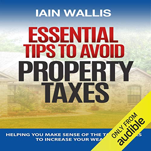 Essential Tips to Avoid Property Taxes audiobook cover art