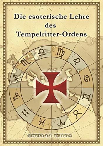 Die esoterische Lehre des Tempelritter-Ordens: samt deutscher Übersetzung des Chinon-Pergaments