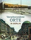 Verschwundene Orte in Berlin - Dennis Grabowsky