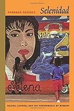 Selenidad: Selena, Latinos, and the Performance of Memory