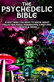 The Psychedelic Bible - Everything You Need To Know About Psilocybin Magic Mushrooms, 5-Meo DMT, LSD/Acid & MDMA (Psychedelic Curiosity)