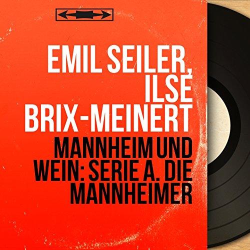 Mannheim und Wein: Serie A. Die Mannheimer (Mono Version)