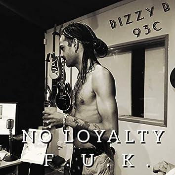 No Loyalty (F.U.K!)