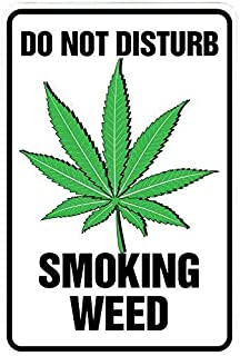 Tisigns Metal Sign 8x12inch Do Not Disturb Smoking Weed - Blaze it Funny Metal Decor Gift Sign