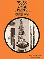 Solos for the Oboe Player: For Oboe & Piano