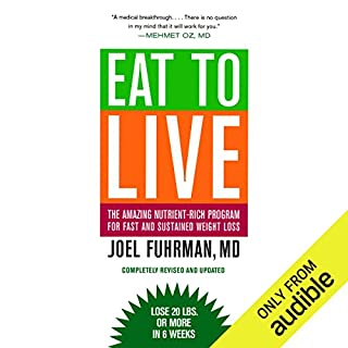 Eat to Live     The Revolutionary Formula for Fast and Sustained Weight Loss              Written by:                                                                                                                                 Joel Fuhrman M.D.                               Narrated by:                                                                                                                                 Joel Fuhrman                      Length: 8 hrs and 57 mins     21 ratings     Overall 4.7