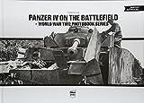 Ellis, C: Panzer IV on the Battlefield: World War 2 Photoboo (World War Two Photobook Series, Band 10) - Craig Ellis